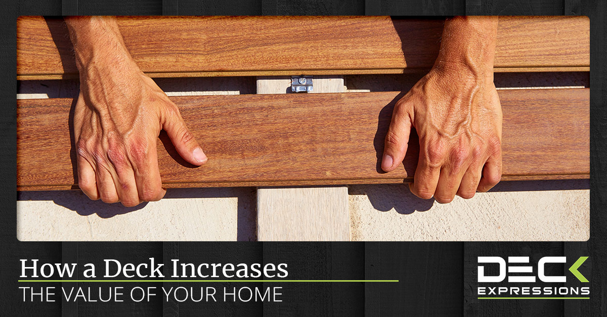 How A Deck Increases The Value Of Your Home Deck Expressions